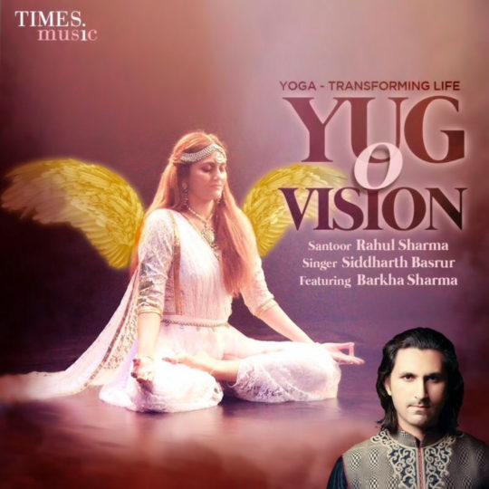 Cover of santoor maestro Rahul Sharma's latest single Yug O' Vision