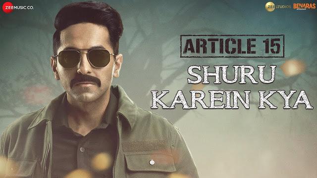 Shuru Karein Kya - Article 15 | Ayushmann Khurrana