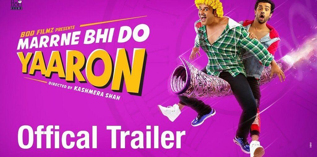 Marrne Bhi Do Yaaron Official Trailer
