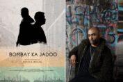 """Bombay Ka Jadoo"""""""